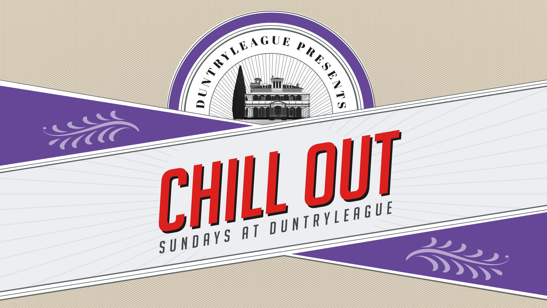 chill out sundays at duntryleague